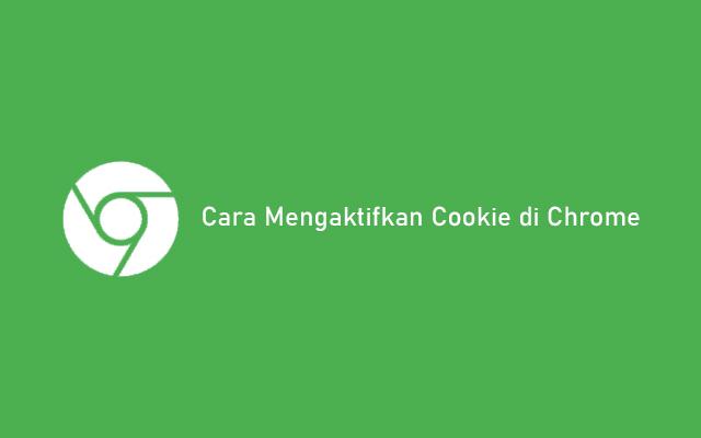 Cara Mengaktifkan Cookie di Chrome