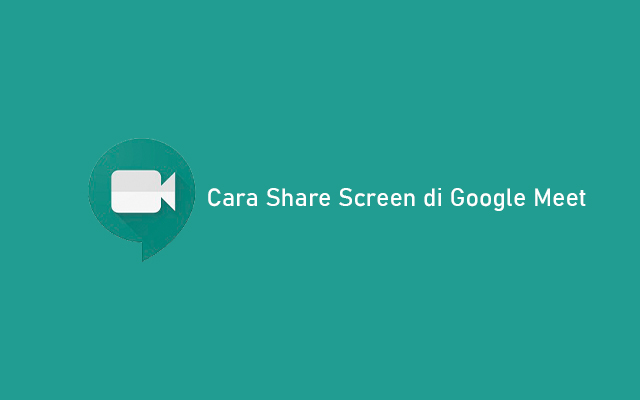 Cara Share Screen di Google Meet
