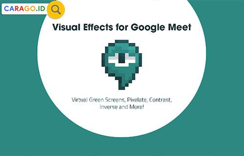 Cara Menggunakan Visual Effect Google Meet