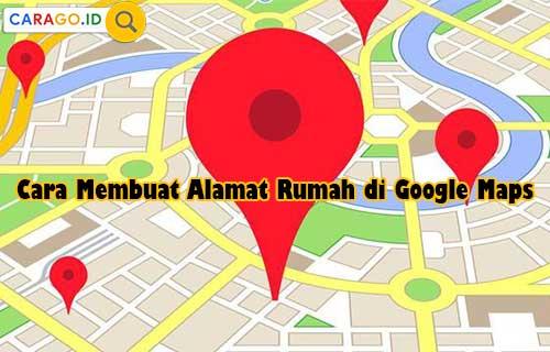 Cara Membuat Alamat Rumah di Google Maps
