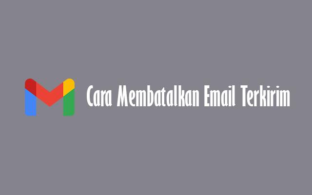 Cara Membatalkan Email Terkirim