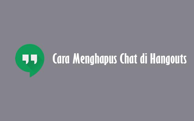 Cara Menghapus Chat di Hangouts