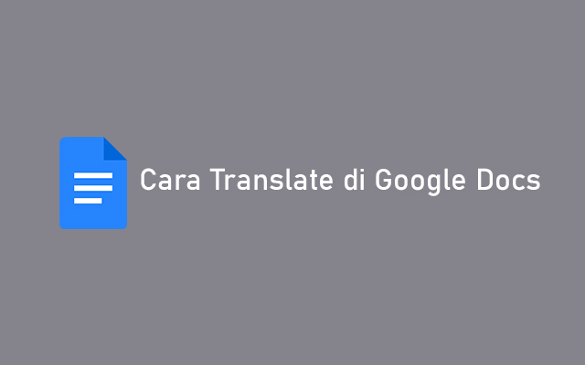 Cara Translate di Google Docs