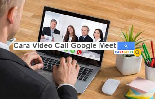 Cara Video Call Google Meet