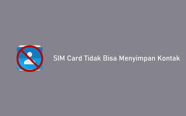 SIM Card Tidak Bisa Menyimpan Kontak