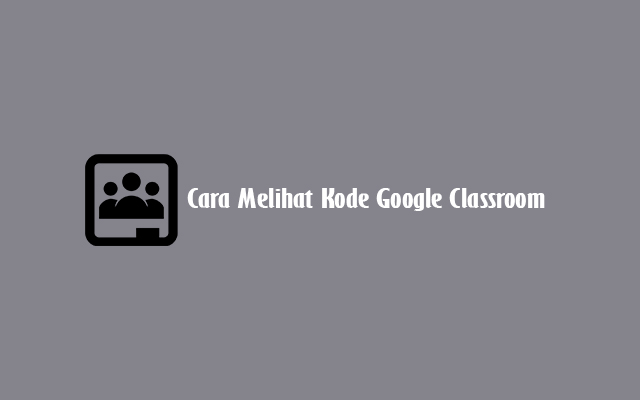 Cara Melihat Kode Google Classroom