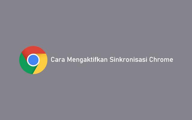 Cara Mengaktifkan Sinkronisasi Chrome
